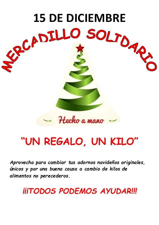 """15 DE DICIEMBRE  """"UN REGALO, UN KILO""""  Aprovecha para cambiar tus adornos navideños originales,  únicos y por una buena ca..."""