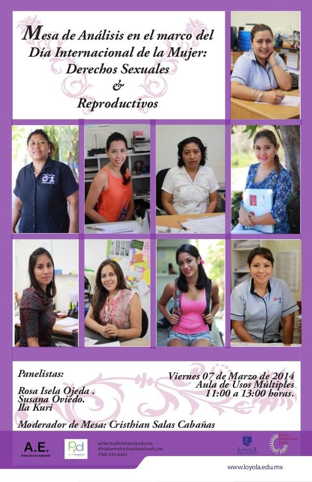 Mesa de Análisis en el marco del Día Internacional de la Mujer: Derechos Sexuales & Reproductivos  Panelistas:  Viernes 07...