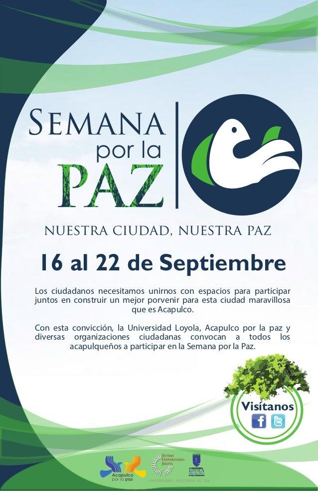 Semana por la 16 al 22 de Septiembre Los ciudadanos necesitamos unirnos con espacios para participar juntos en construir u...