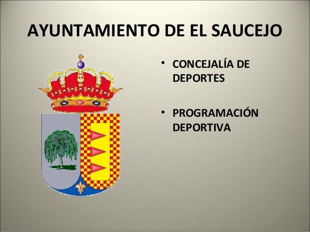 AYUNTAMIENTO DE EL SAUCEJO             • CONCEJALÍA DE               DEPORTES             • PROGRAMACIÓN               DEP...