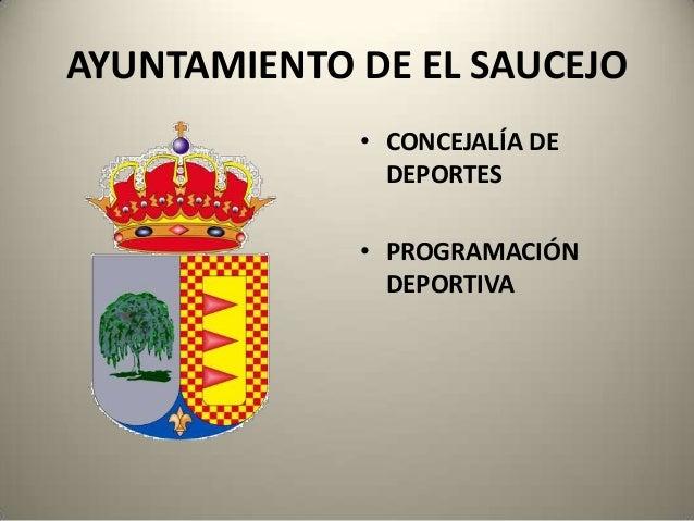 AYUNTAMIENTO DE EL SAUCEJO • CONCEJALÍA DE DEPORTES • PROGRAMACIÓN DEPORTIVA