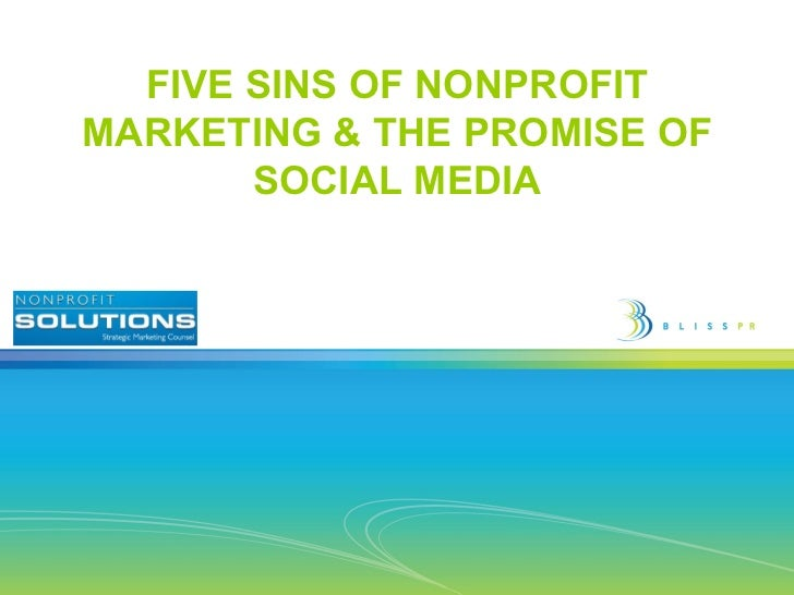 FIVE SINS OF NONPROFITMARKETING & THE PROMISE OF       SOCIAL MEDIA