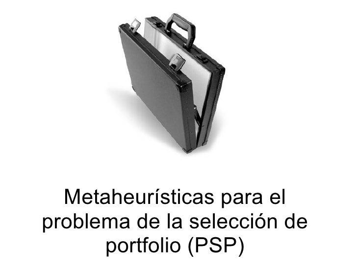 Metaheur í sticas para el problema de la selecci ó n de portfolio (PSP)