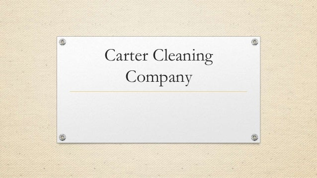 ESSAY CASE STUDY CARTER CLEANING COMPANY