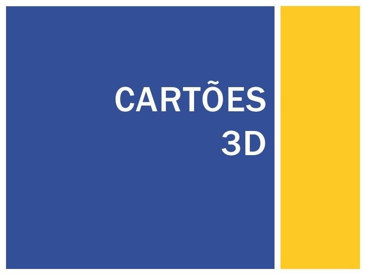 CARTÕES     3D
