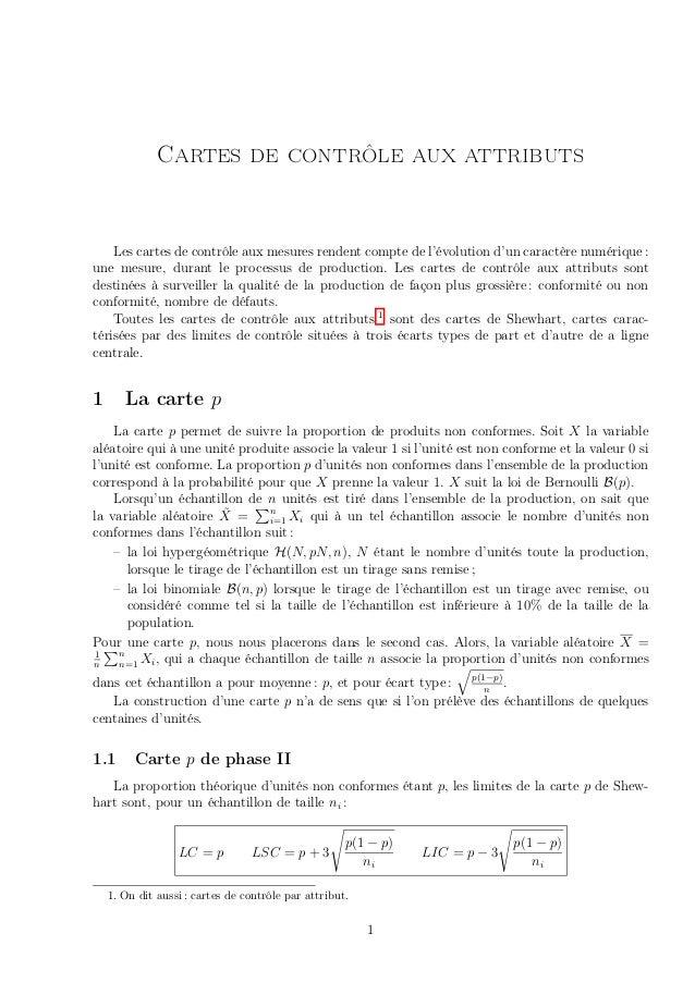 Cartes de contrôle aux attributs    Les cartes de contrôle aux mesures rendent compte de l'évolution d'un caractère numéri...