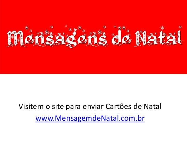 Visitem o site para enviar Cartões de Natal www.MensagemdeNatal.com.br
