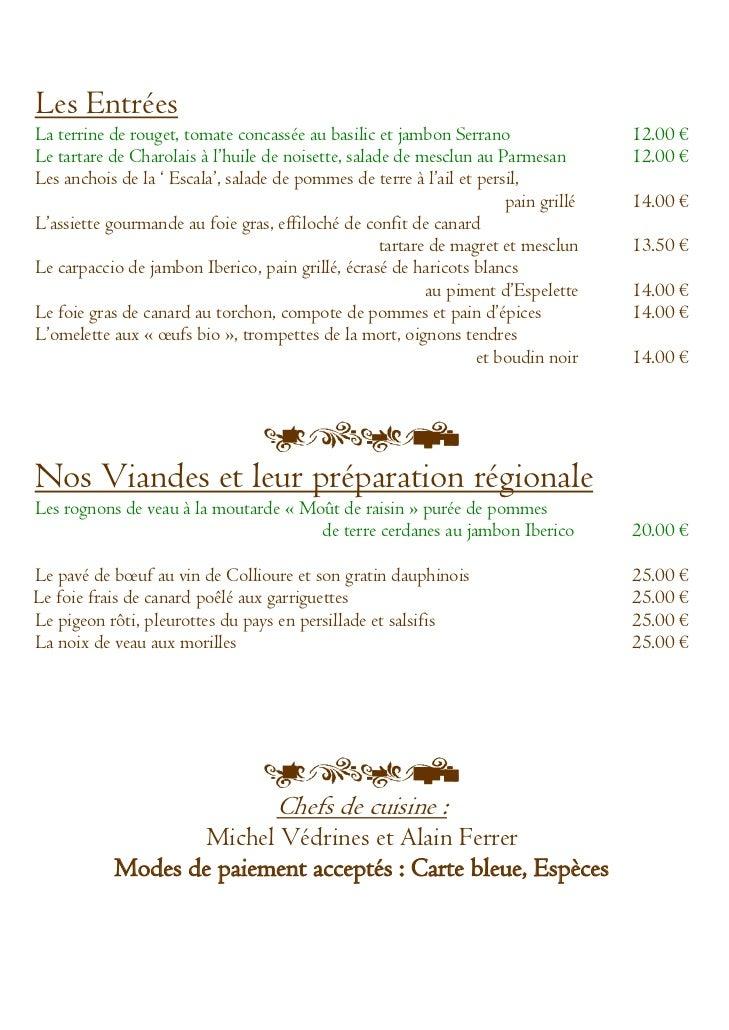 Les EntréesLa terrine de rouget, tomate concassée au basilic et jambon Serrano                 12.00 €Le tartare de Charol...