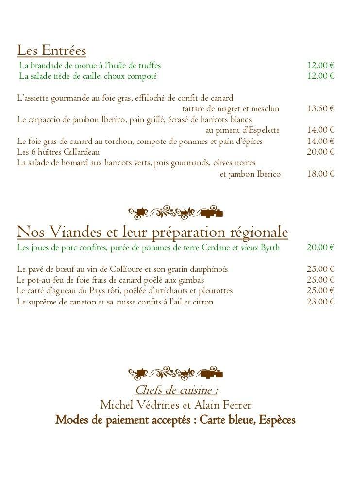 Les EntréesLa brandade de morue à l'huile de truffes                                        12.00 €La salade tiède de cail...