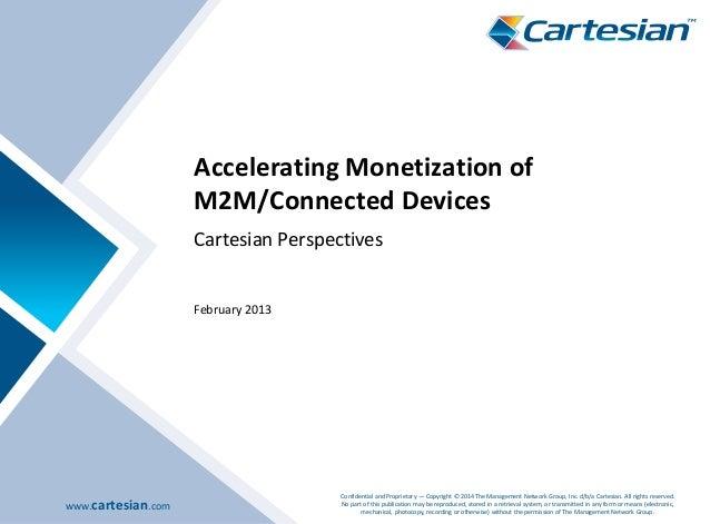 www.cartesian.com Confidential and Proprietary — Copyright © 2014 The Management Network Group, Inc. d/b/a Cartesian. All ...