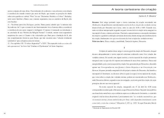 88 Cadernos Espinosanos XVII 89 acesso a alguma de suas obras. Possivelmente ele conheceu o seu ceticismo com relação à ex...