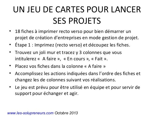 UN JEU DE CARTES POUR LANCER SES PROJETS • 18 fiches à imprimer recto verso pour bien démarrer un projet de création d'ent...