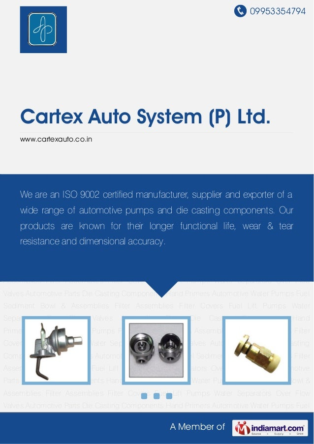 09953354794 A Member of Cartex Auto System (P) Ltd. www.cartexauto.co.in Automotive Parts Die Casting Components Hand Prim...