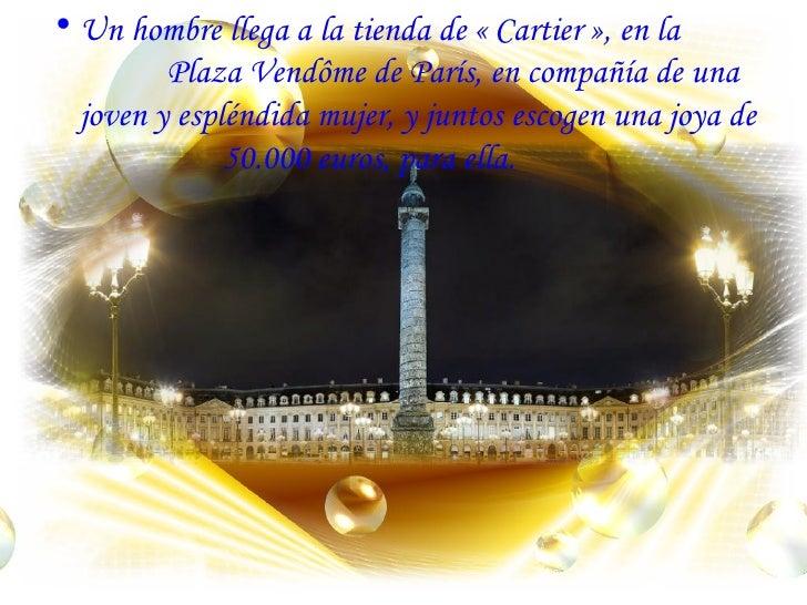 <ul><li>Un hombre llega a la tienda de «Cartier», en la  Plaza Vendôme de París, en compañía de una joven y espléndida m...