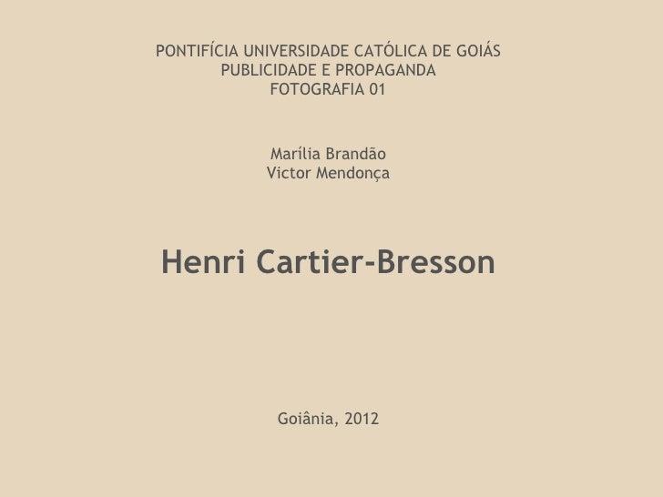 PONTIFÍCIA UNIVERSIDADE CATÓLICA DE GOIÁS            PUBLICIDADE E PROPAGANDA                  FOTOGRAFIA 01             ...