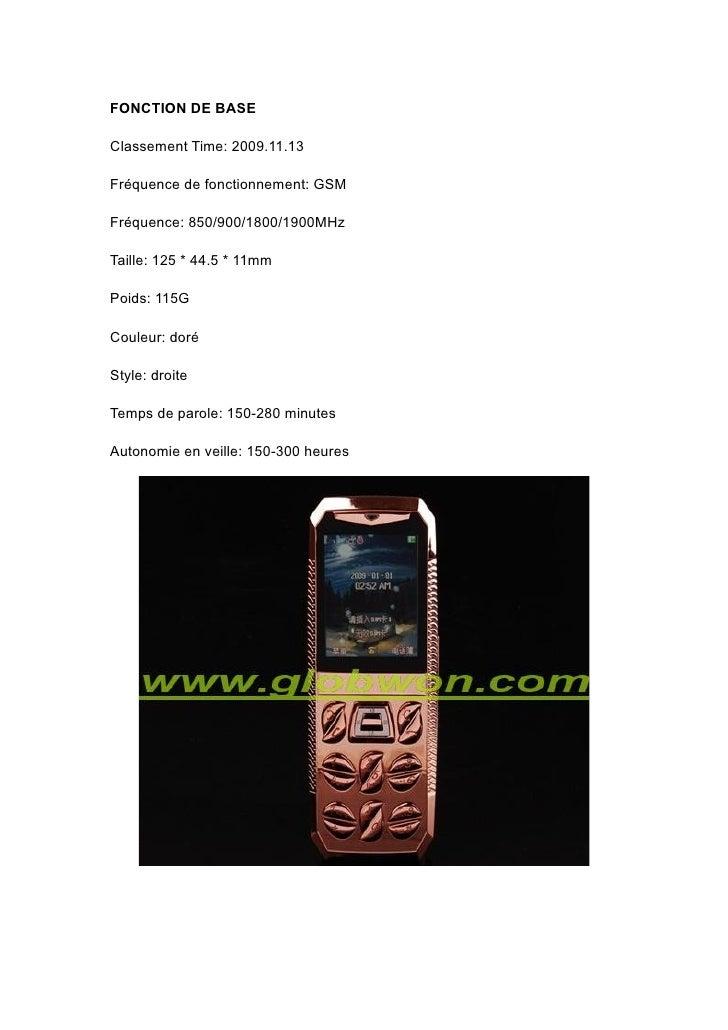 FONCTION DE BASE  Classement Time: 2009.11.13  Fréquence de fonctionnement: GSM  Fréquence: 850/900/1800/1900MHz  Taille: ...