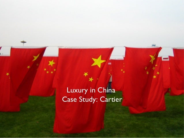 Luxury in ChinaCase Study: Cartier         1