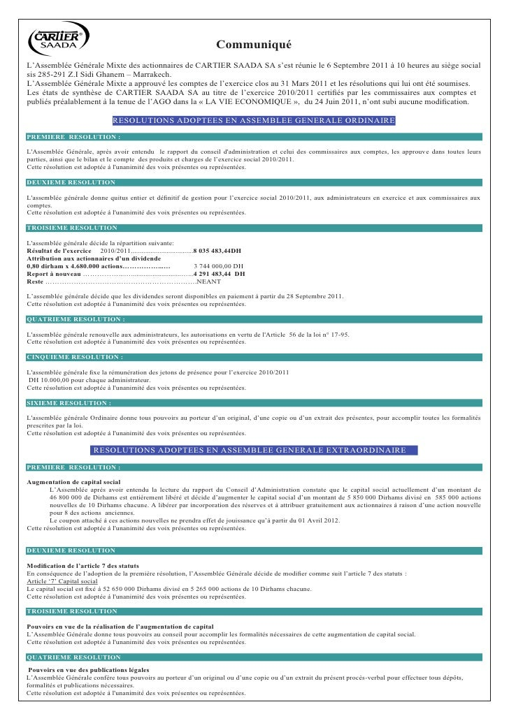 CommuniquéL'Assemblée Générale Mixte des actionnaires de CARTIER SAADA SA s'est réunie le 6 Septembre 2011 à 10 heures au ...