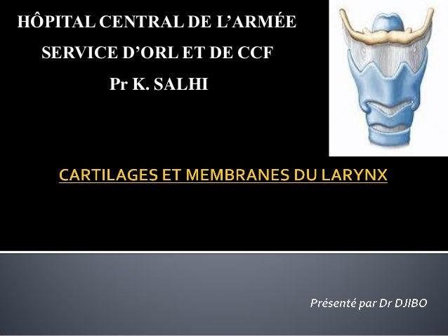 HÔPITAL CENTRAL DE L'ARMÉE SERVICE D'ORL ET DE CCF Pr K. SALHI