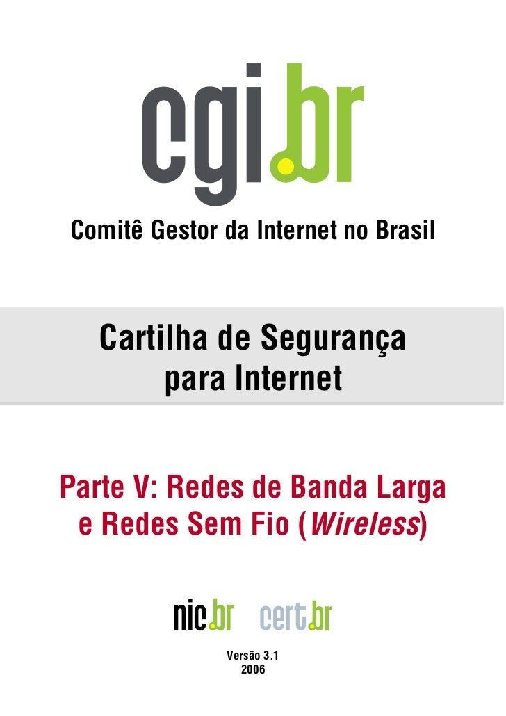 Comitê Gestor da Internet no Brasil   Cartilha de Segurança        para InternetParte V: Redes de Banda Larga e Redes Sem ...