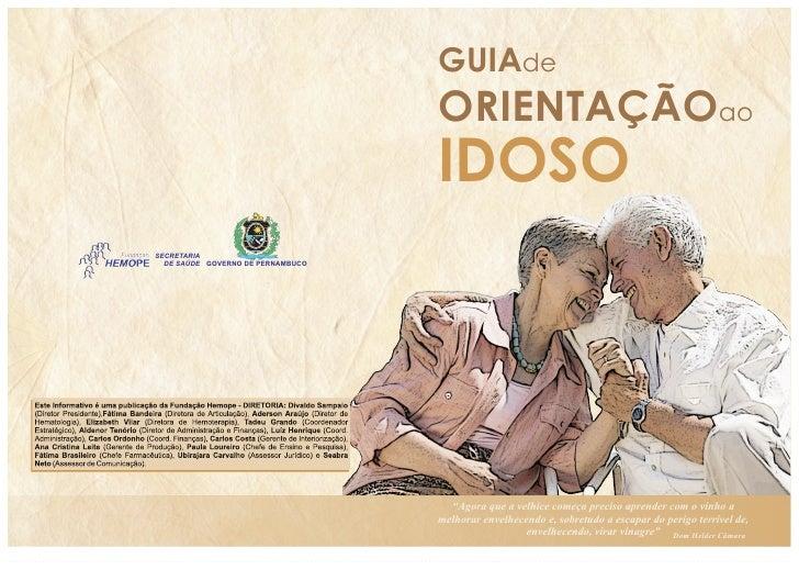 GUIAde                                   ORIENTAÇÃOao                                   IDOSOSECRETARIA  DE SAÚDE GOVERNO ...