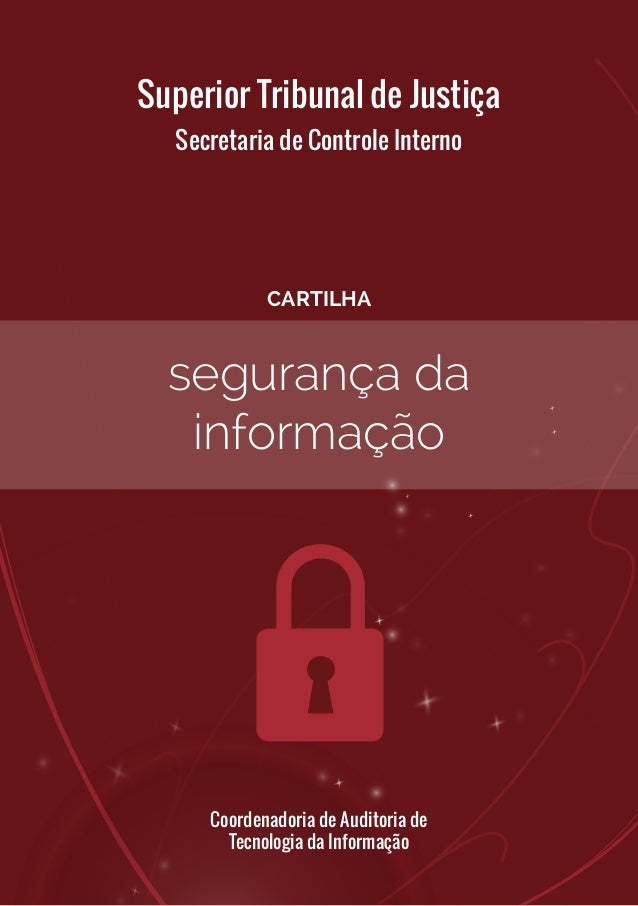 segurança da informação CARTILHA Coordenadoria de Auditoria de Tecnologia da Informação Secretaria de Controle Interno Sup...
