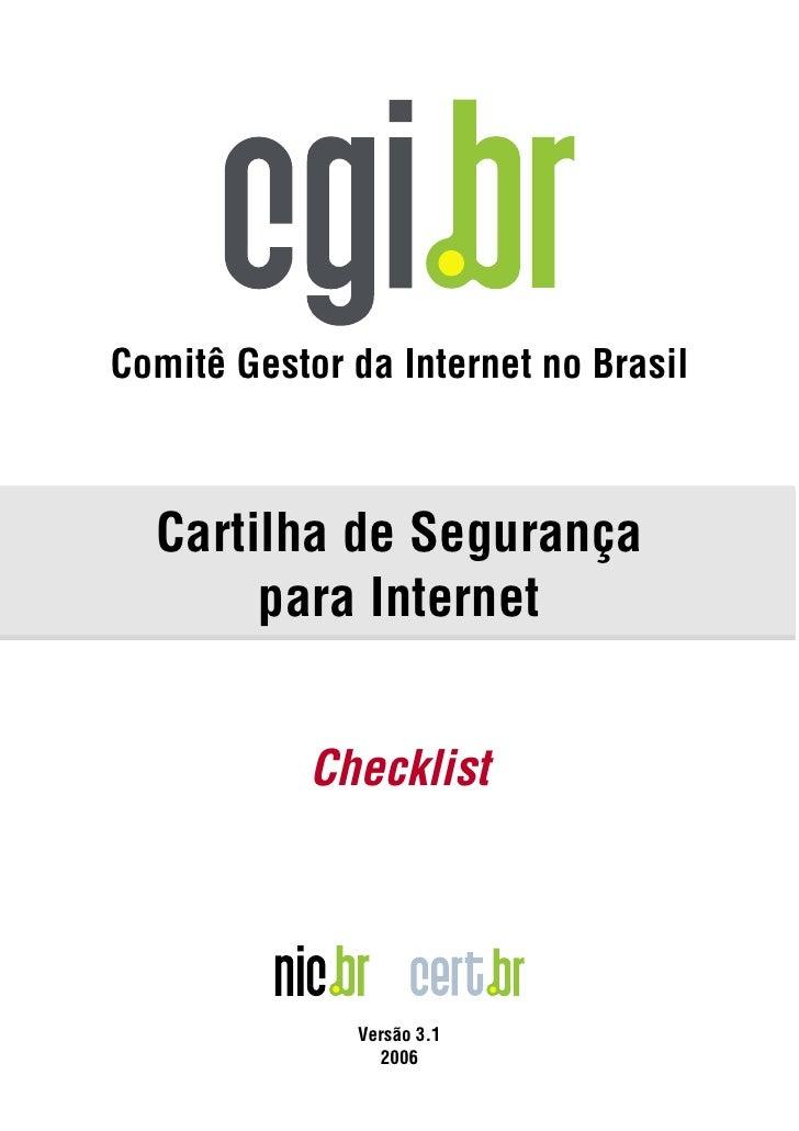 Comitê Gestor da Internet no Brasil  Cartilha de Segurança       para Internet            Checklist              Versão 3....