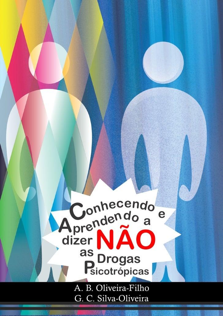 hecendo     on ndo  CA pr en de    a                edizer   as       NÃO       Drogas    Psicotrópicas  A. B. Oliveira-Fi...