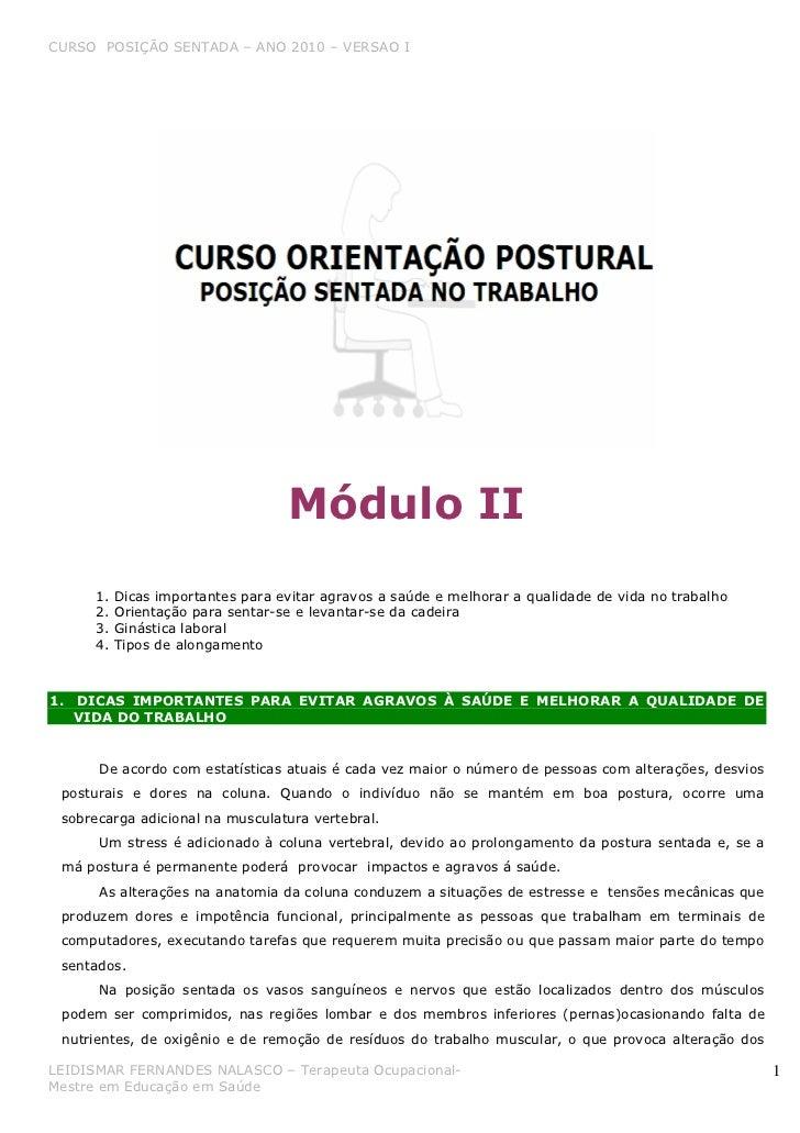 CURSO POSIÇÃO SENTADA – ANO 2010 – VERSAO I                                    Módulo II       1.   Dicas importantes para...