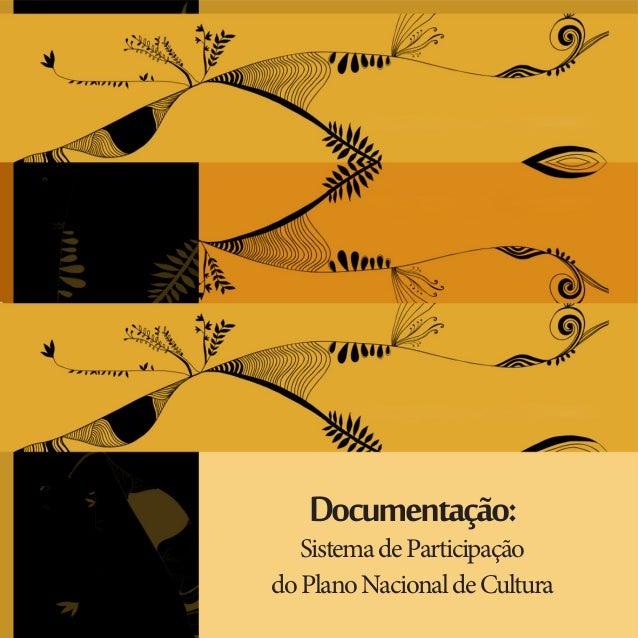 Documentação:  Sistema de Participação  do Plano Nacional de Cultura