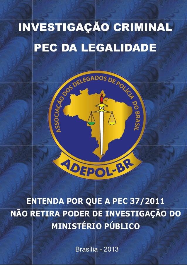 INVESTIGAÇÃO CRIMINAL    PEC DA LEGALIDADE   ENTENDA POR QUE A PEC 37/2011NÃO RETIRA PODER DE INVESTIGAÇÃO DO        MINIS...