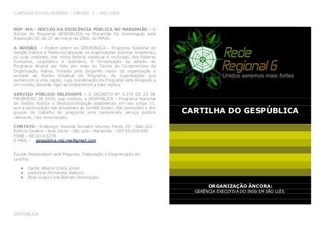 CARTILHA DO VOLUNTÁRIO - VERSÃO 1 – ANO 2009  NEP -MA - NÚCLEO DA EXCELÊNCIA PÚBLICA NO MARANHÃO - O  Núcleo do Programa G...