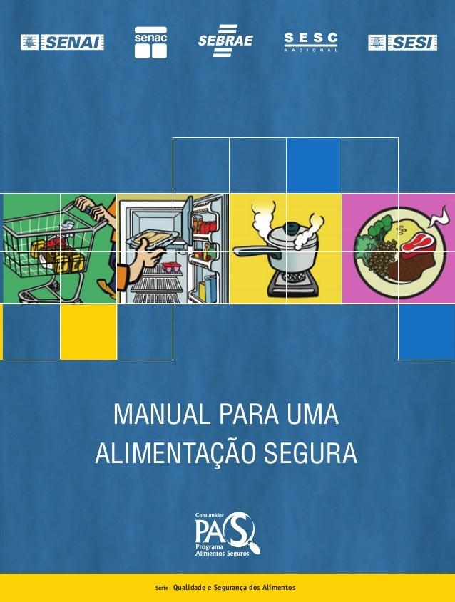 Série Qualidade e Segurança dos Alimentos MANUAL PARA UMA ALIMENTAÇÃO SEGURA cartilha-Grande-CAPA4.p65 27/2/2008, 14:421