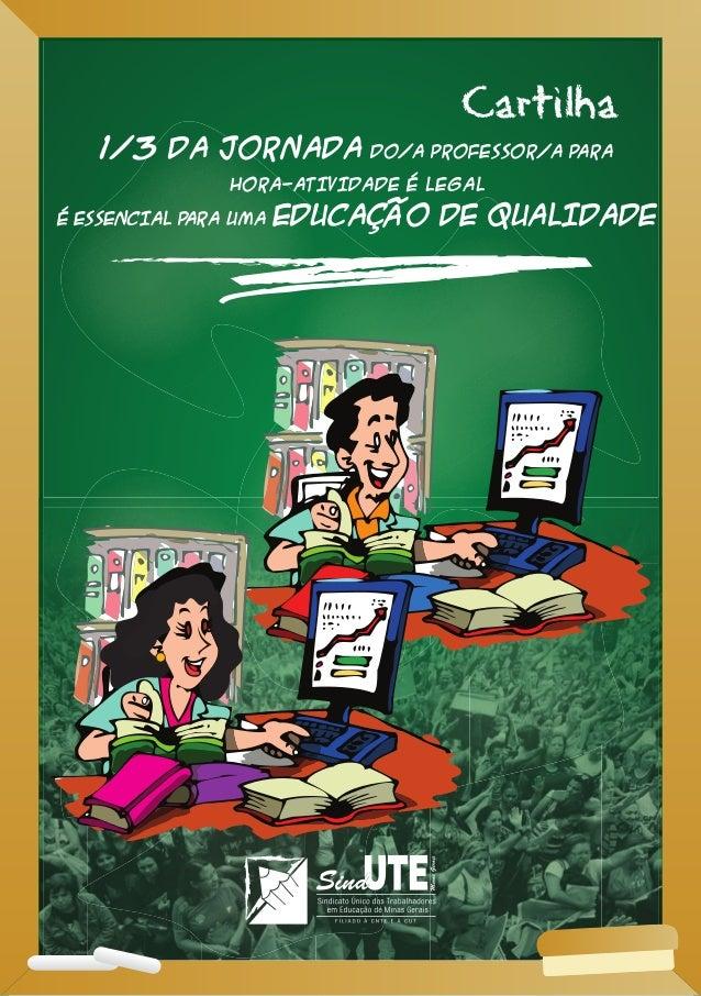 Cartilha 1/3 DA JORNADA DO/a PROFESSOR/a PARA HORA-ATIVIDADE É LEGAL É ESSENCIAL PARA UMA EDUCAÇÃO DE QUALIDADE