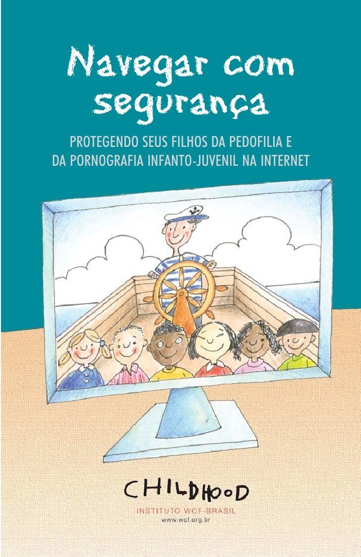 Navegar com   segurança   PROTEGENDO SEUS FILHOS DA PEDOFILIA EDA PORNOGRAFIA INFANTO-JUVENIL NA INTERNET