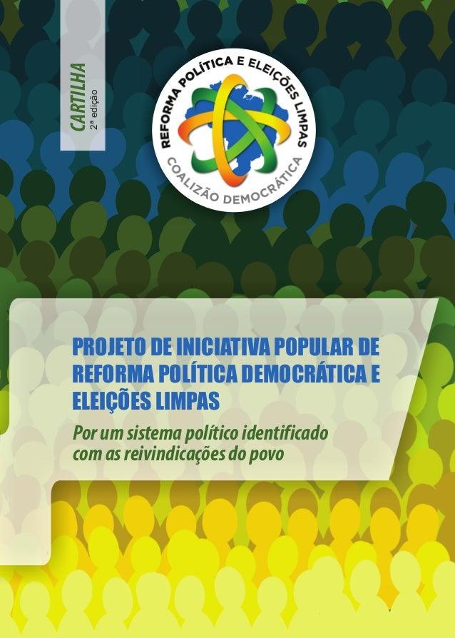 CARTILHA Porumsistemapolíticoidentificado comasreivindicaçõesdopovo PROJETO DE INICIATIVA POPULAR DE REFORMA POLÍTICA DEMO...