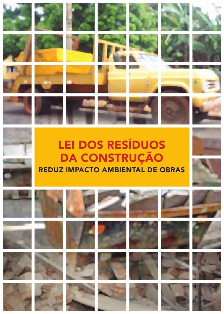 Lei dos resíduos    da construçãoreduz impacto ambientaL de obras
