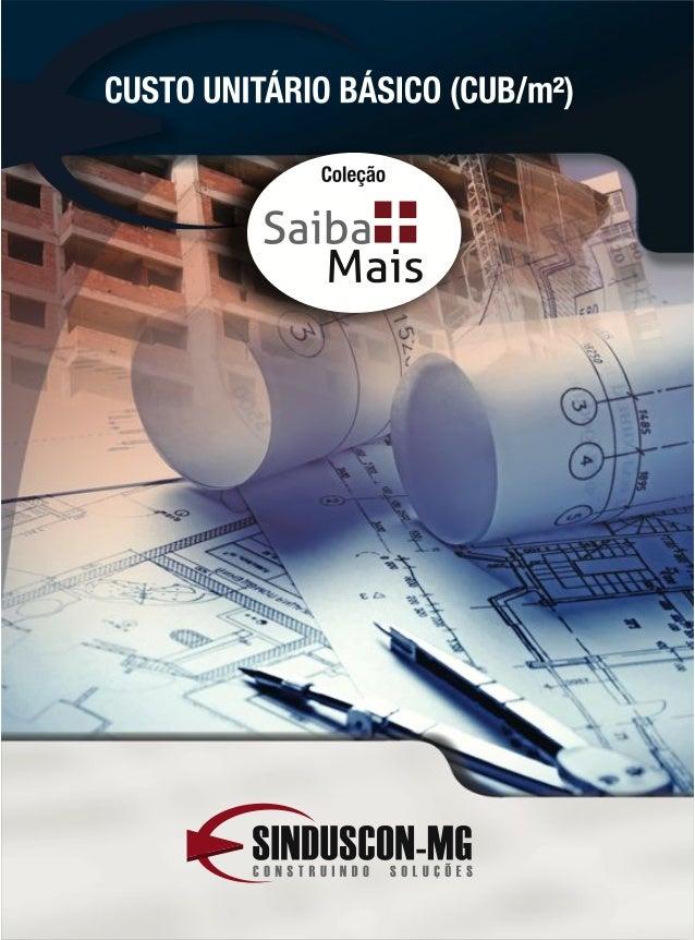 Ficha técnica Realização Sindicato da Indústria da Construção Civil no Estado de Minas Gerais – Sinduscon-MG Rua Marília d...