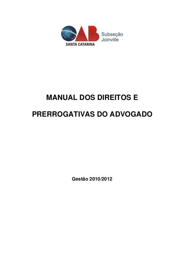 MANUAL DOS DIREITOS E PRERROGATIVAS DO ADVOGADO Gestão 2010/2012