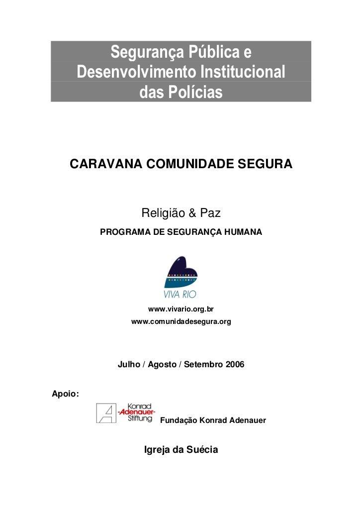 Segurança Pública e     Desenvolvimento Institucional             das Polícias   CARAVANA COMUNIDADE SEGURA               ...