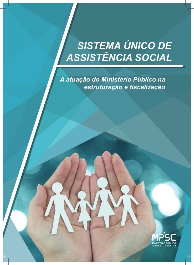 Ministério Público do Estado de Santa Catarina A ATUAÇÃO DO MINISTÉRIO PÚBLICO NA ESTRUTURAÇÃO E FISCALIZAÇÃO DO SISTEMA Ú...