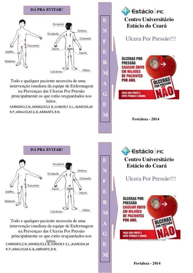 Todo e qualquer paciente necessita de uma intervenção imediata da equipe de Enfermagem na Prevençao das Ulceras Por Pressã...