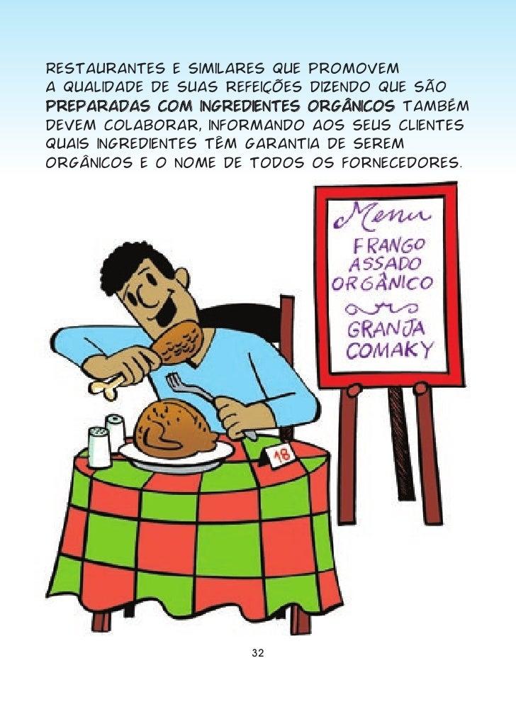Restaurantes e similares que promovem a qualidade de suas refeições dizendo que são preparadas com ingredientes orgânicos ...