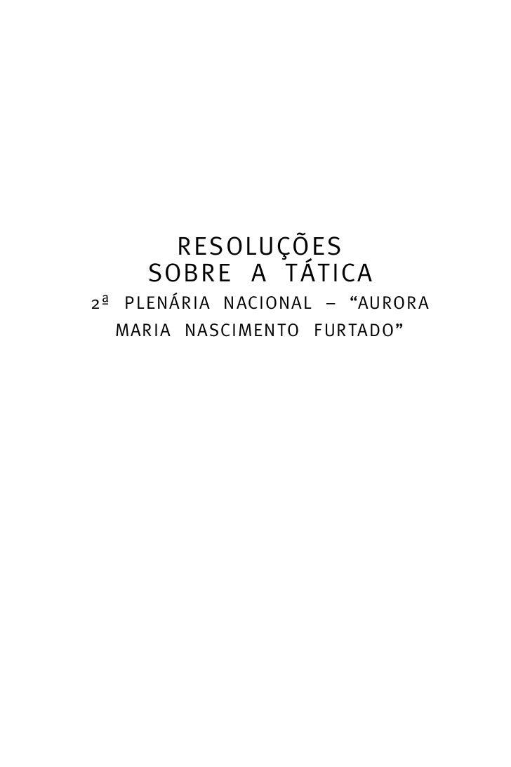 """RESOLUÇÕES     SOBRE A TÁTICA2ª PLENÁRIA NACIONAL – """"AURORA  MARIA NASCIMENTO FURTADO"""""""