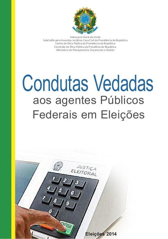 Condutas Vedadas  aos agentes Públicos Federais em Eleições  Advocacia-Geral da União  Subchefia para Assuntos Jurídicos C...