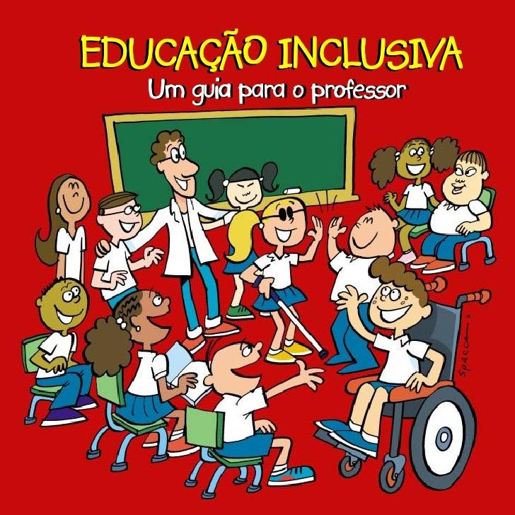EDUCAÇÃO INCLUSIVA   Um guia para o professor   Um guia para o professor
