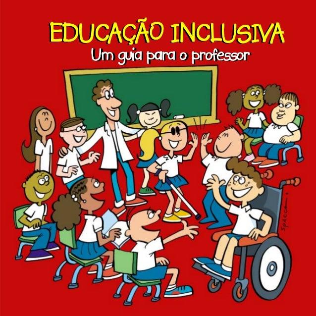 EDUCAÇÃO INCLEDUCAÇÃO INCLEDUCAÇÃO INCLEDUCAÇÃO INCLEDUCAÇÃO INCLUSIVUSIVUSIVUSIVUSIVAAAAA Um guia para o professorUm guia...
