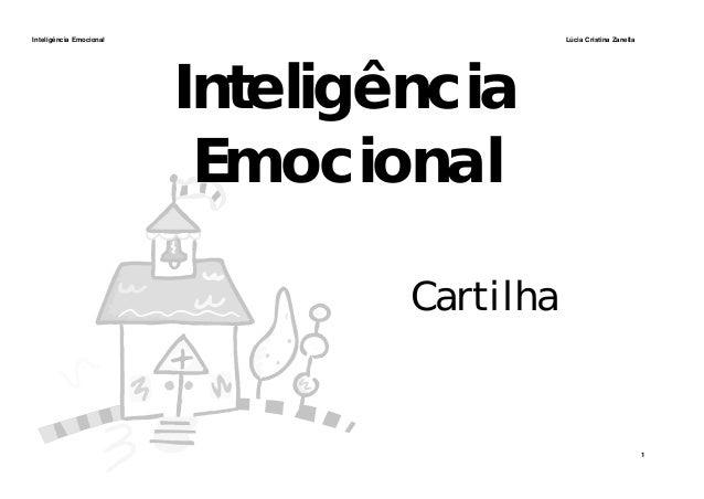 Inteligência Emocional Lúcia Cristina Zanella 1 Inteligência Emocional Cartilha