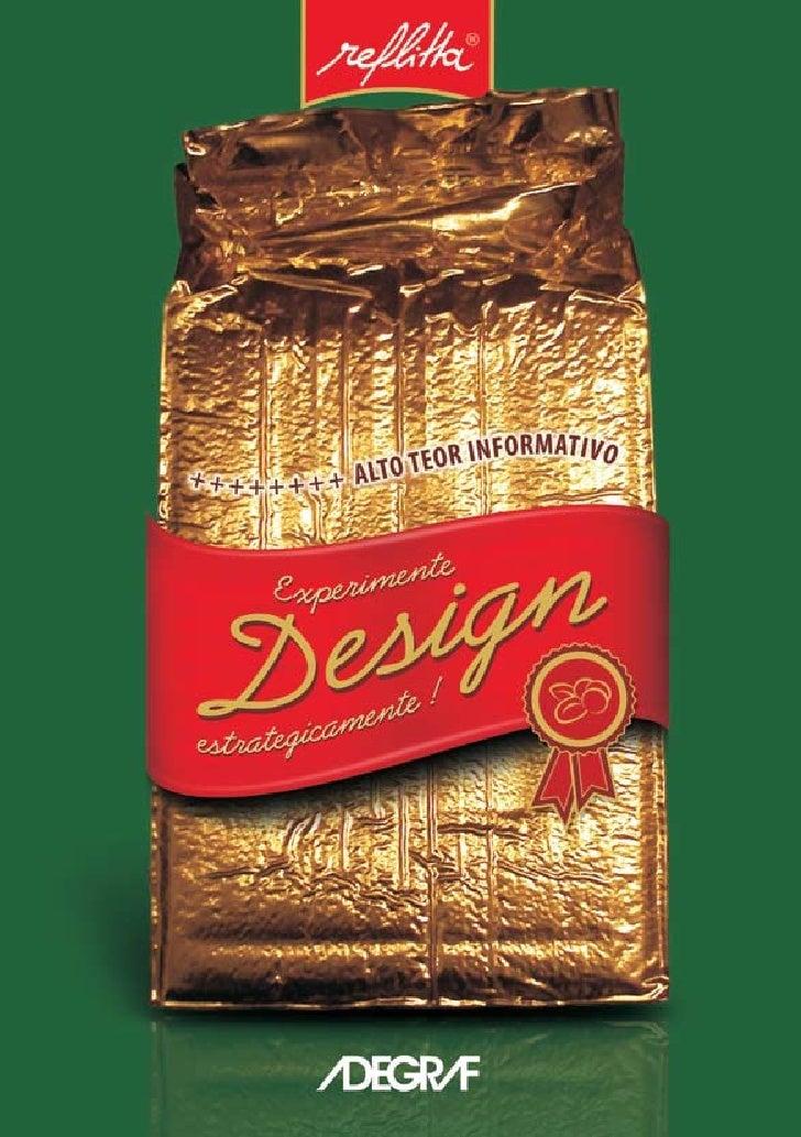 a di ferença!                                                                                        Design faz           ...