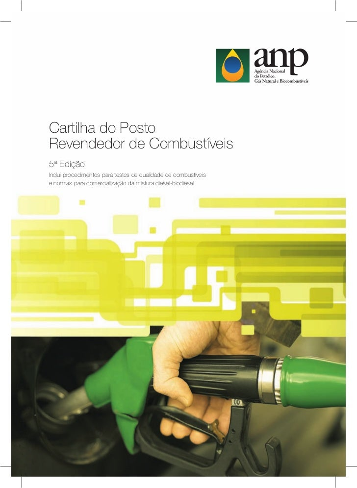 Cartilha do PostoRevendedor de Combustíveis5ª EdiçãoInclui procedimentos para testes de qualidade de combustíveise normas ...